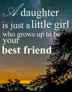 76054dcf82b149b6f65b72104ab892f0--mom-quotes-from-daughter-love-my-daughter
